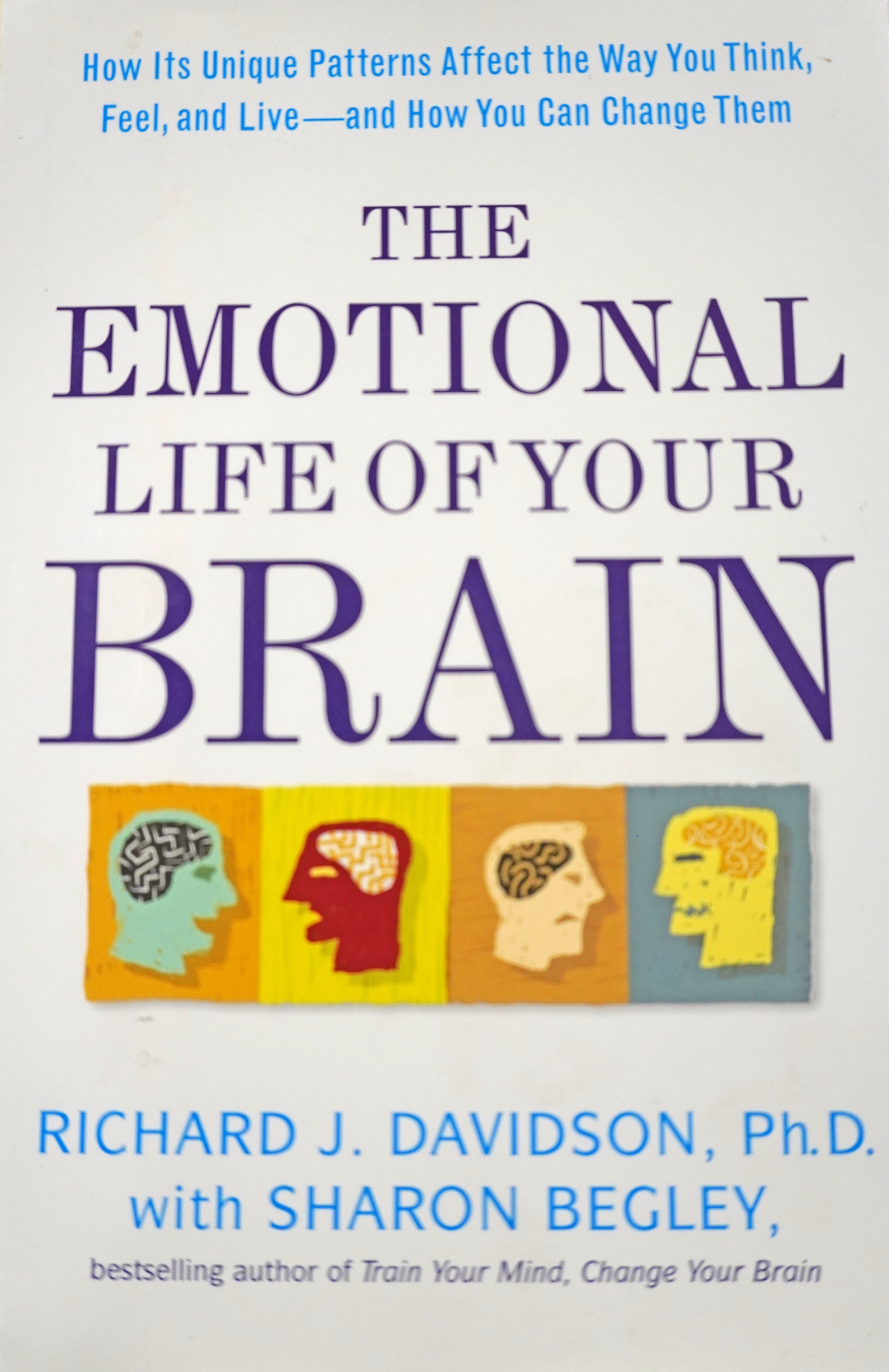 The Emotional Life of your Brain - Richard Davidson w/ Sharon Begley