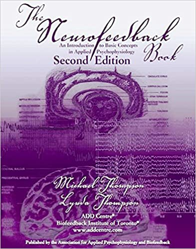 The Neurofeedback Book, An Introduction to Basic Concepts in Applied Psychophysiology - Michael Thompson & Lynda Thompson